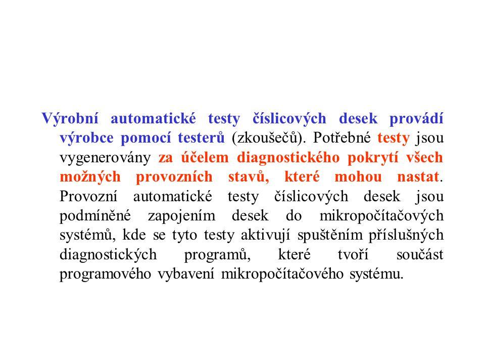 Výrobní automatické testy číslicových desek provádí výrobce pomocí testerů (zkoušečů).