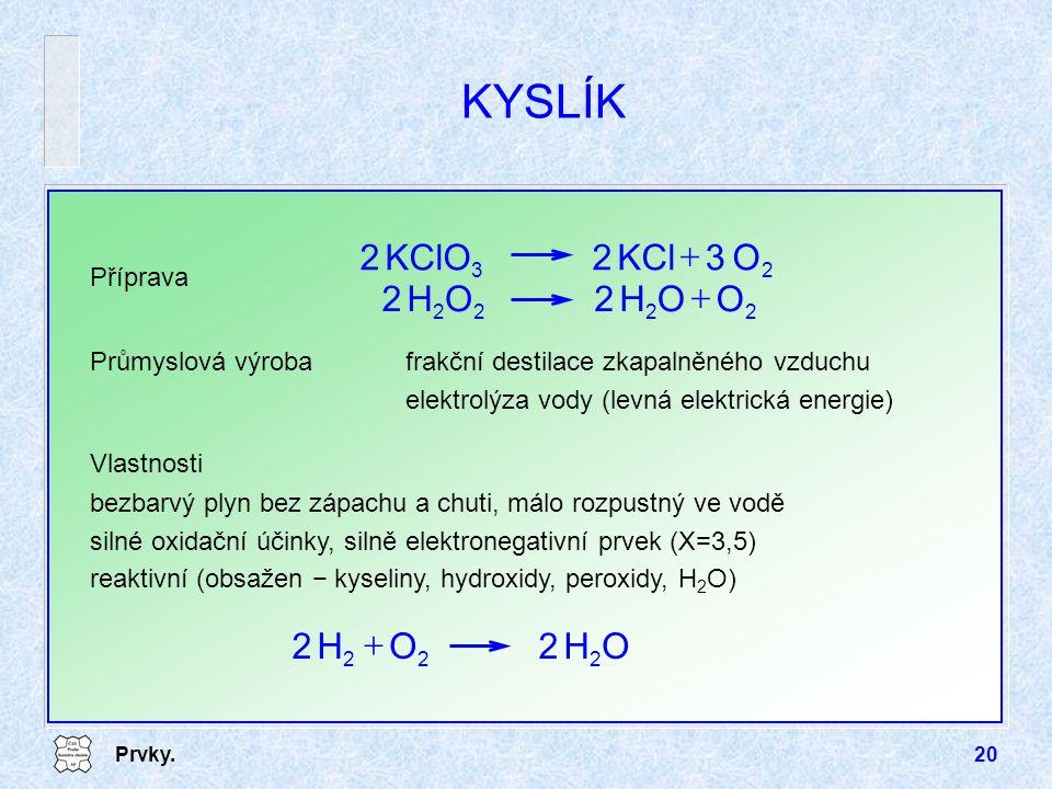 KYSLÍK O H + KCl KClO O H + Příprava