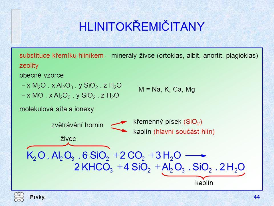 HLINITOKŘEMIČITANY O H 2 . SiO Al 4 KHCO + CO 6 K
