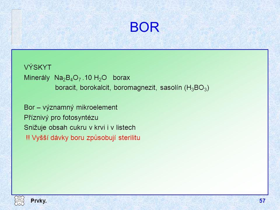 BOR VÝSKYT Minerály Na2B4O7 .10 H2O borax