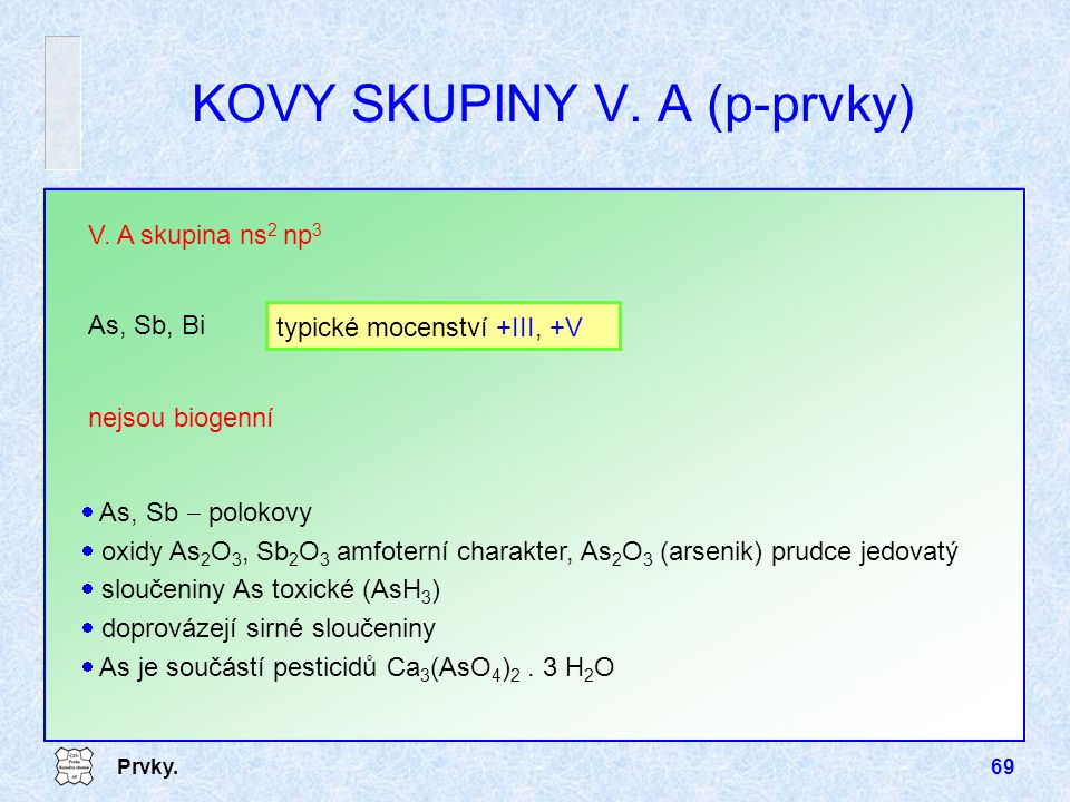 KOVY SKUPINY V. A (p-prvky)