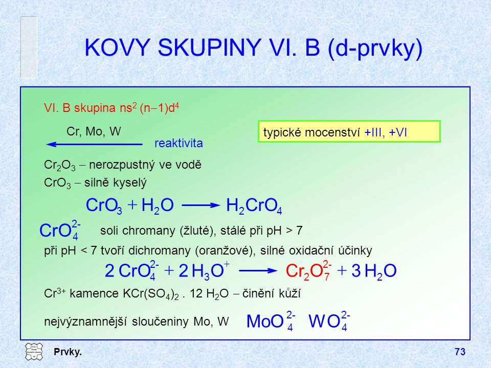 KOVY SKUPINY VI. B (d-prvky)
