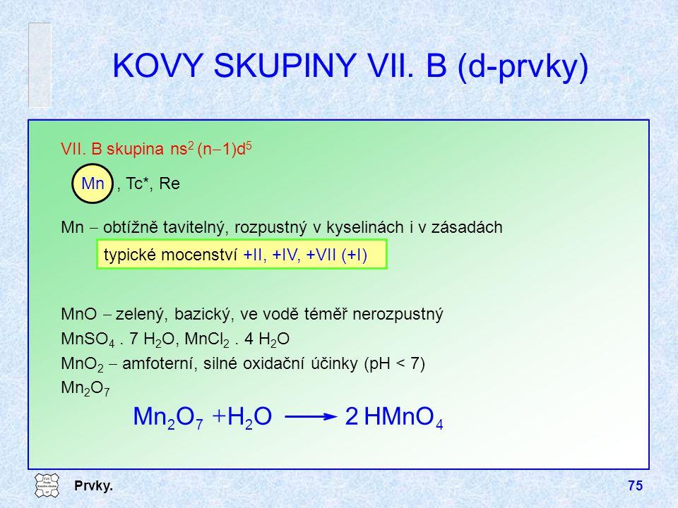 KOVY SKUPINY VII. B (d-prvky)
