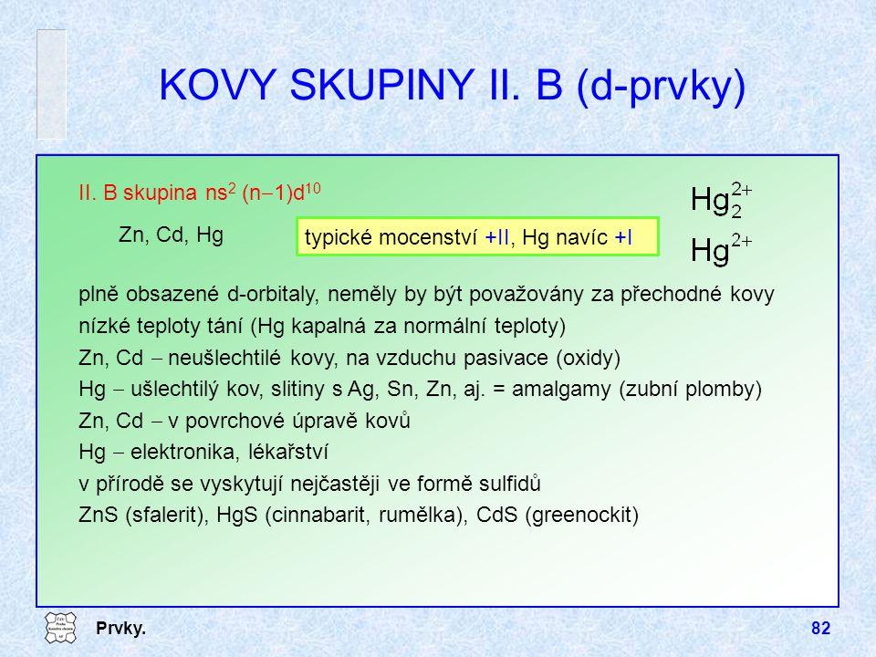 KOVY SKUPINY II. B (d-prvky)