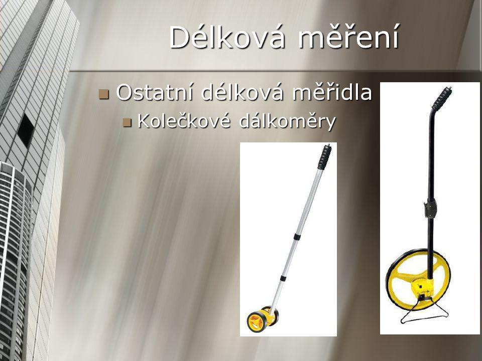 Délková měření Ostatní délková měřidla Kolečkové dálkoměry