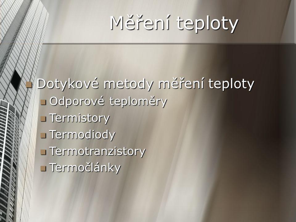 Měření teploty Dotykové metody měření teploty Odporové teploměry