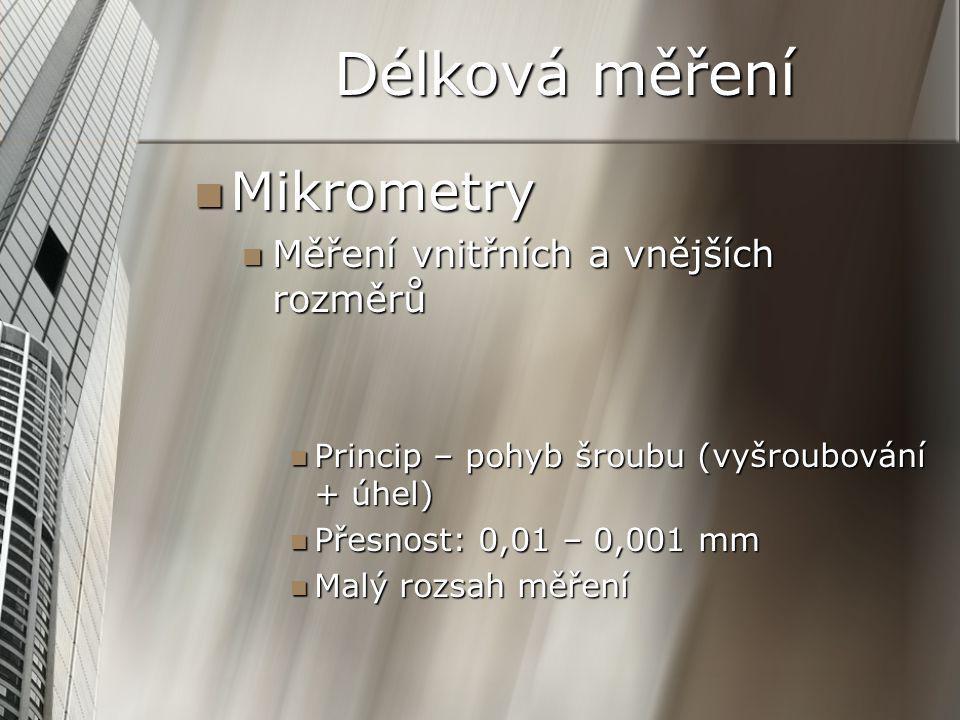 Délková měření Mikrometry Měření vnitřních a vnějších rozměrů