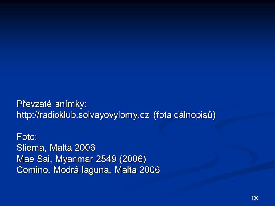 Převzaté snímky: http://radioklub.solvayovylomy.cz (fota dálnopisů) Foto: Sliema, Malta 2006. Mae Sai, Myanmar 2549 (2006)