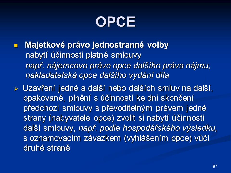 OPCE nabytí účinnosti platné smlouvy