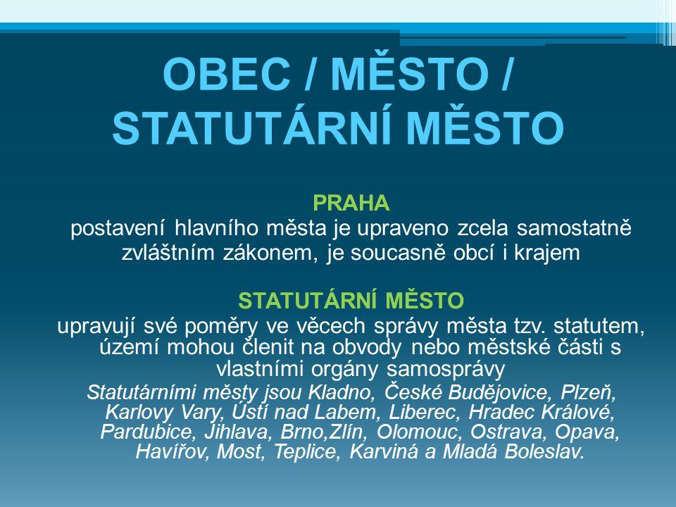 OBEC / MĚSTO / STATUTÁRNÍ MĚSTO