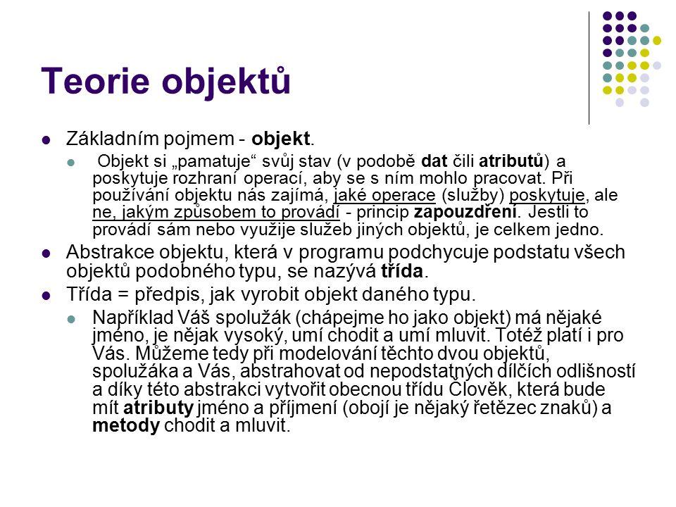 Teorie objektů Základním pojmem - objekt.