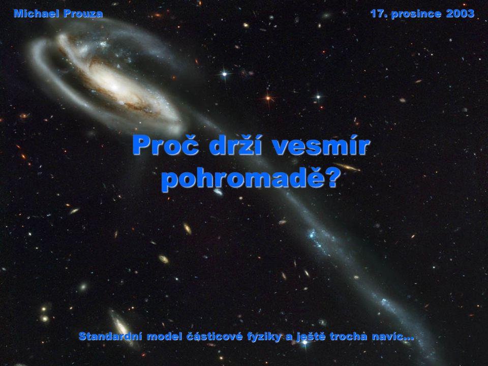 Proč drží vesmír pohromadě