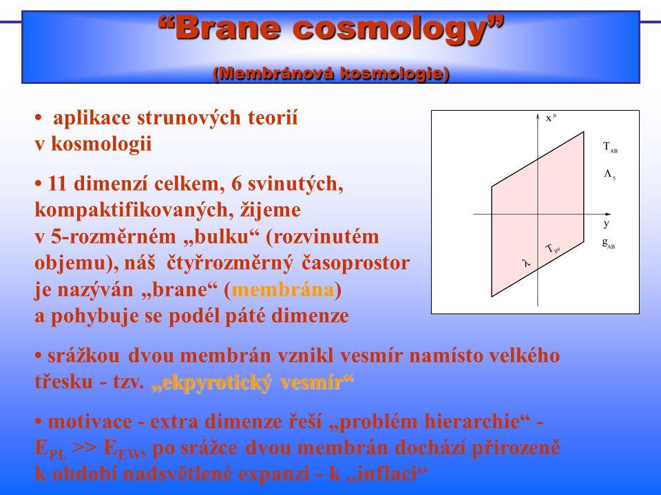 Brane cosmology (Membránová kosmologie)