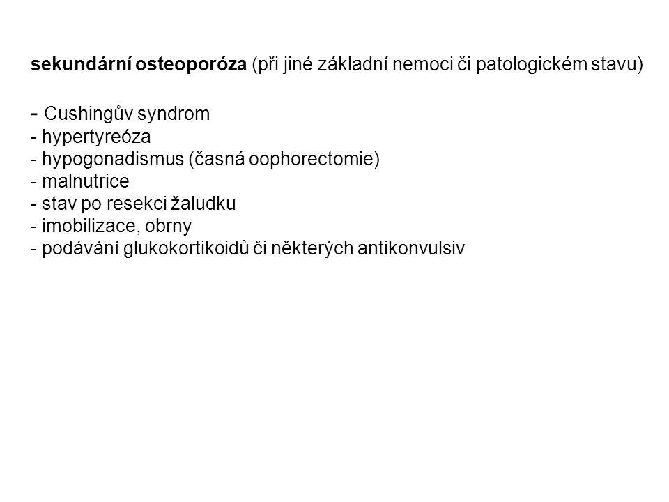 sekundární osteoporóza (při jiné základní nemoci či patologickém stavu)