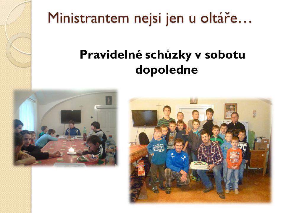 Ministrantem nejsi jen u oltáře…