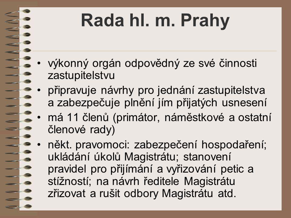Rada hl. m. Prahy výkonný orgán odpovědný ze své činnosti zastupitelstvu.