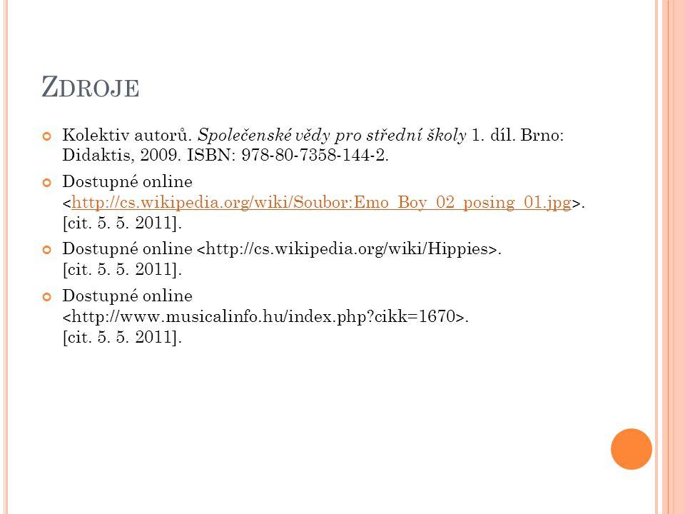 Zdroje Kolektiv autorů. Společenské vědy pro střední školy 1. díl. Brno: Didaktis, 2009. ISBN: 978-80-7358-144-2.