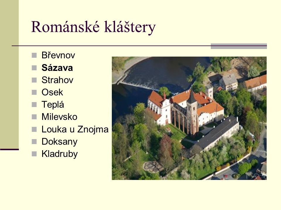 Románské kláštery Břevnov Sázava Strahov Osek Teplá Milevsko