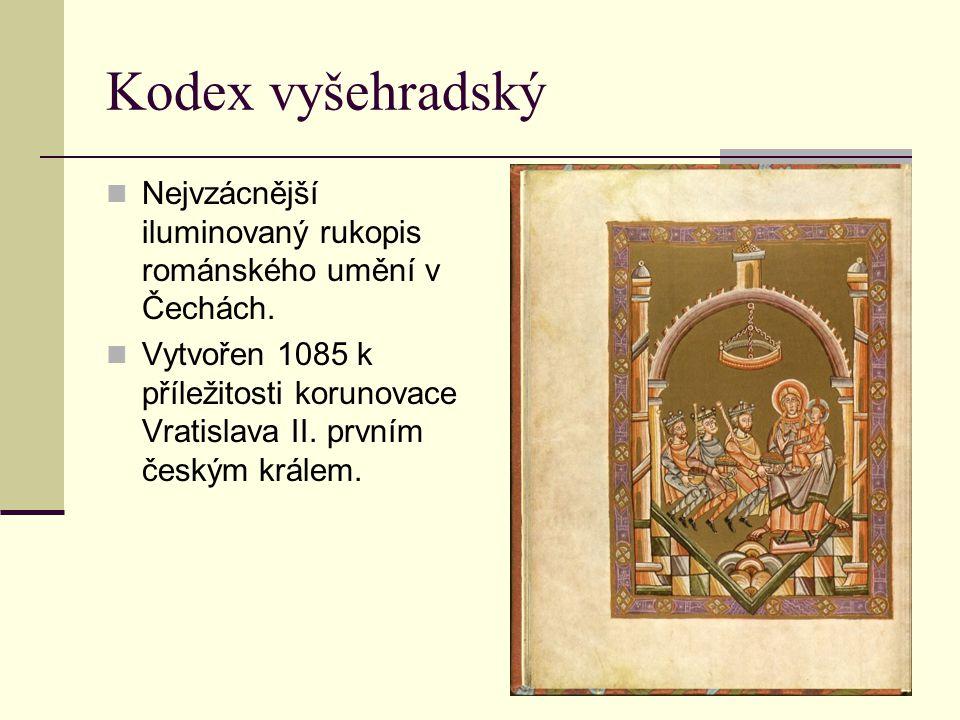Kodex vyšehradský Nejvzácnější iluminovaný rukopis románského umění v Čechách.