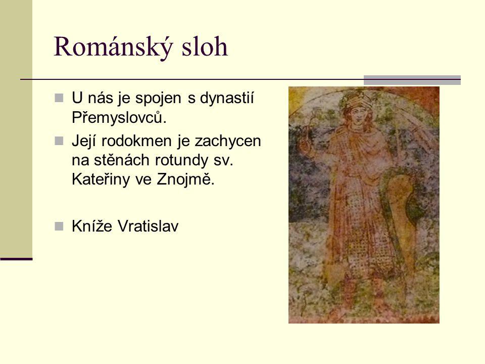 Románský sloh U nás je spojen s dynastií Přemyslovců.