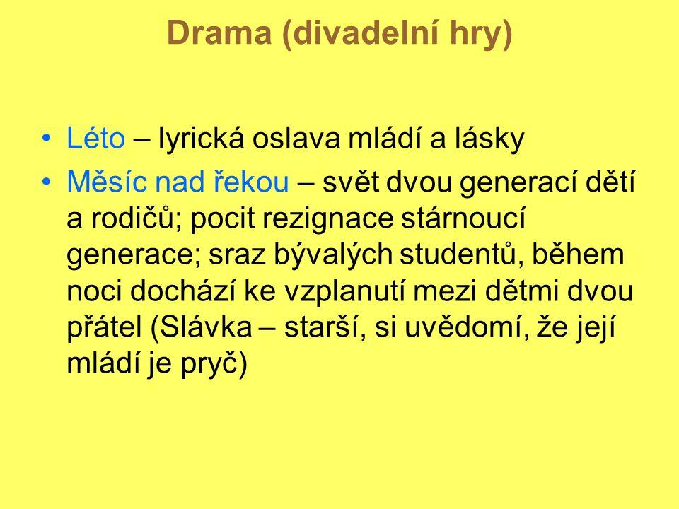 Drama (divadelní hry) Léto – lyrická oslava mládí a lásky