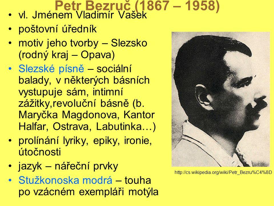 Petr Bezruč (1867 – 1958) vl. Jménem Vladimír Vašek poštovní úředník