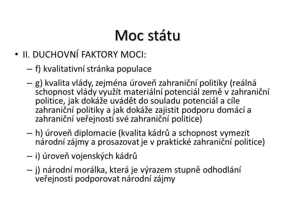 Moc státu II. DUCHOVNÍ FAKTORY MOCI: f) kvalitativní stránka populace