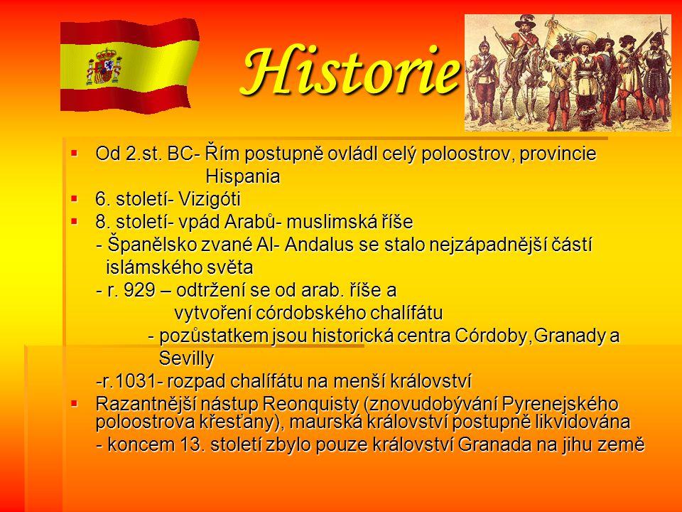Historie Od 2.st. BC- Řím postupně ovládl celý poloostrov, provincie