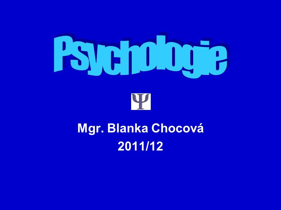 Psychologie Mgr. Blanka Chocová 2011/12