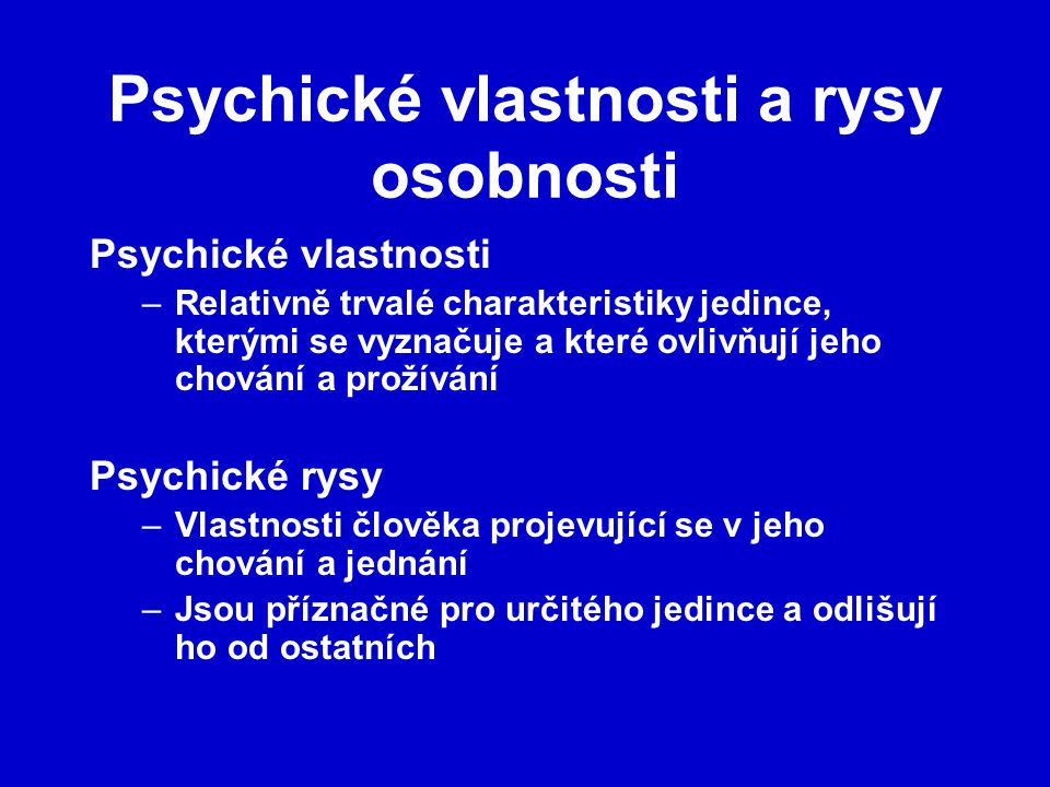 Psychické vlastnosti a rysy osobnosti