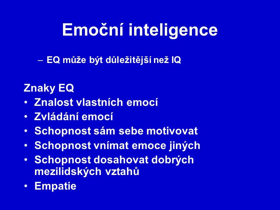Emoční inteligence Znaky EQ Znalost vlastních emocí Zvládání emocí