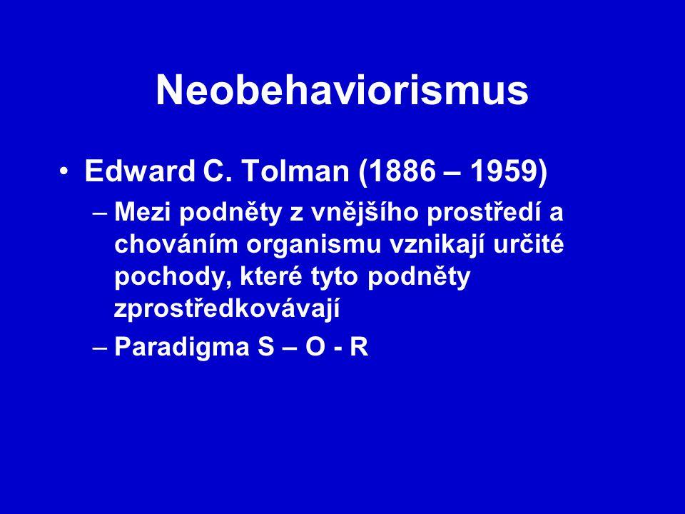 Neobehaviorismus Edward C. Tolman (1886 – 1959)