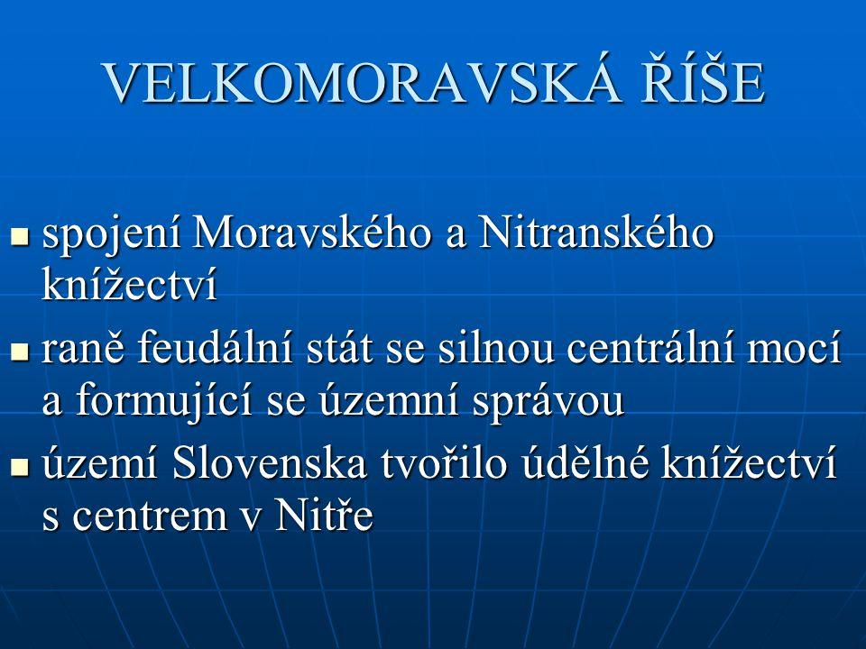 VELKOMORAVSKÁ ŘÍŠE spojení Moravského a Nitranského knížectví