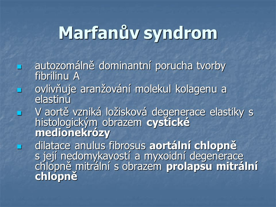 Marfanův syndrom autozomálně dominantní porucha tvorby fibrilinu A