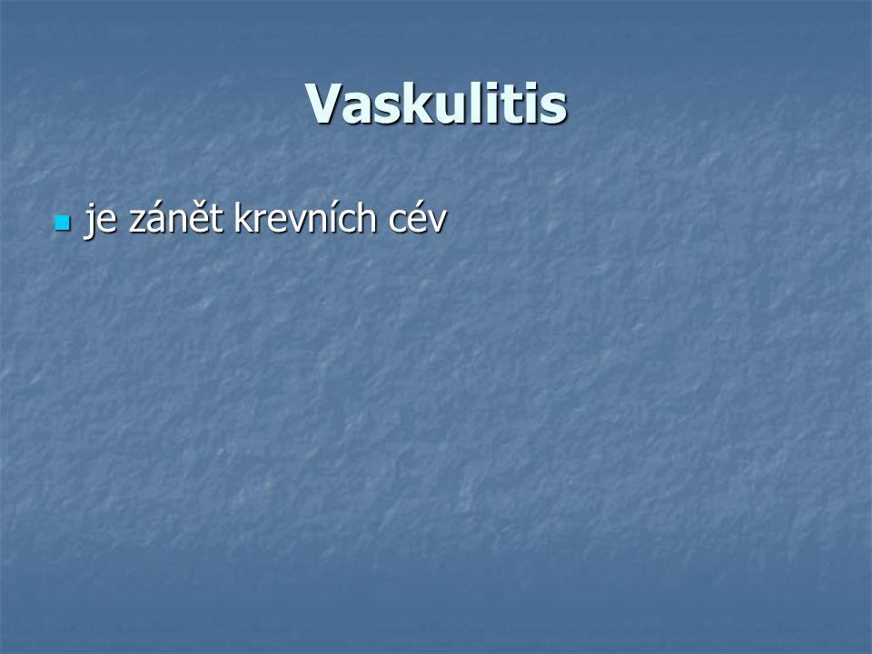 Vaskulitis je zánět krevních cév
