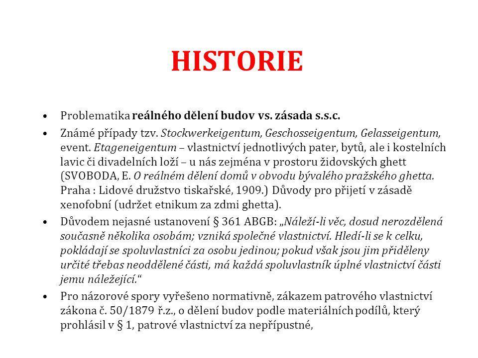 HISTORIE Problematika reálného dělení budov vs. zásada s.s.c.