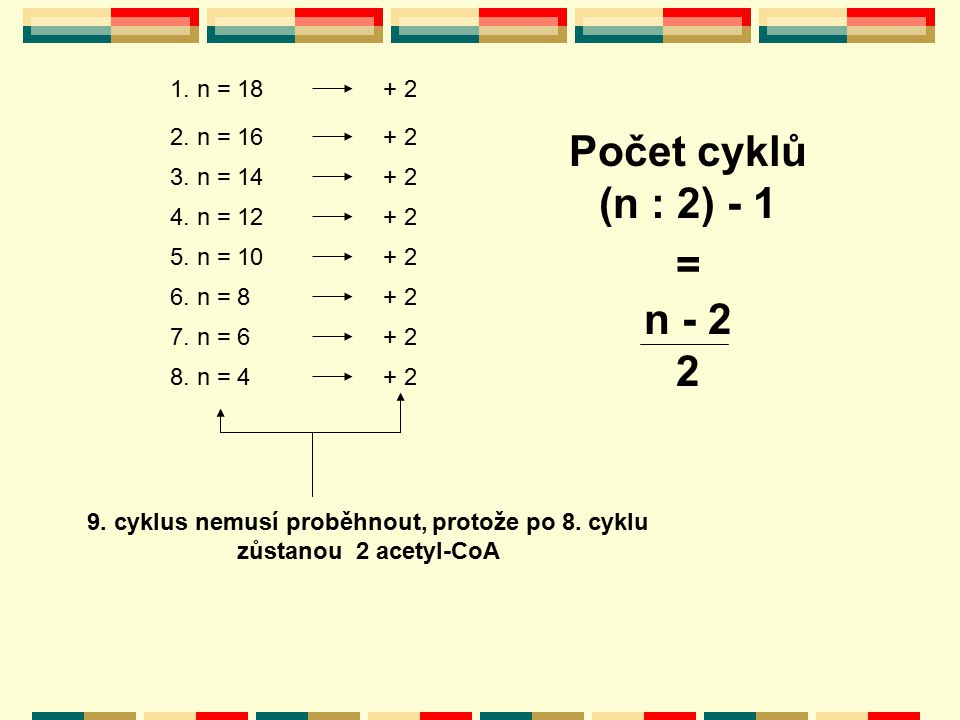 9. cyklus nemusí proběhnout, protože po 8. cyklu