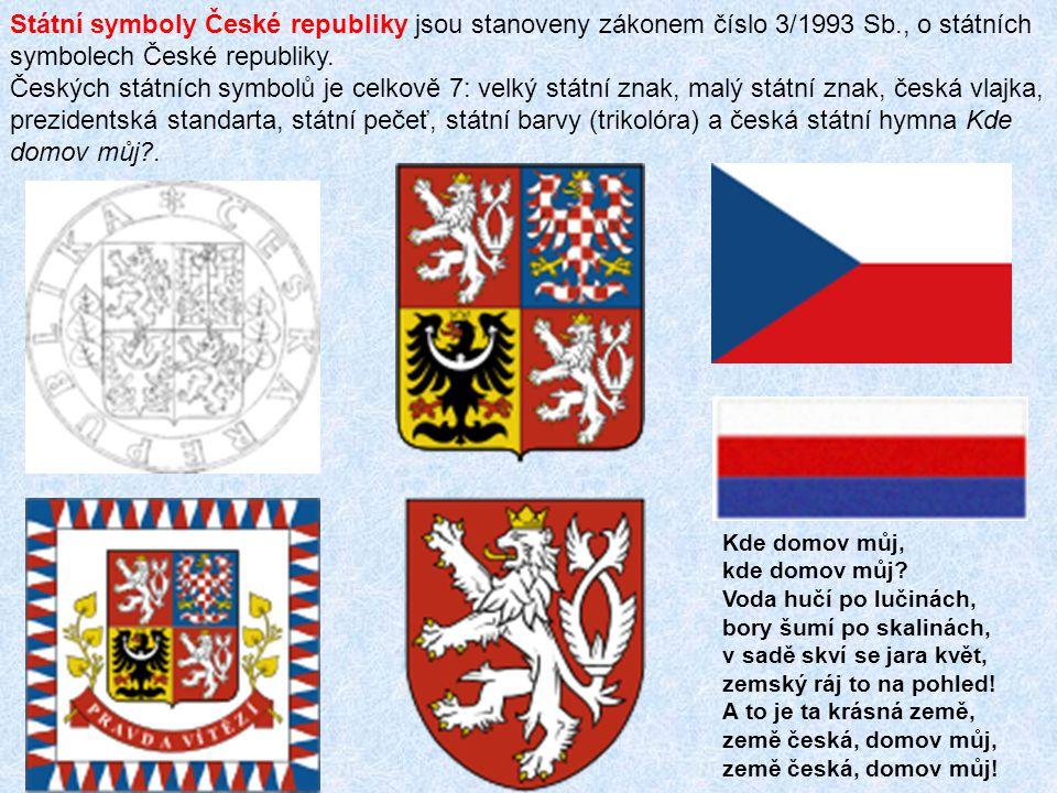 Státní symboly České republiky jsou stanoveny zákonem číslo 3/1993 Sb