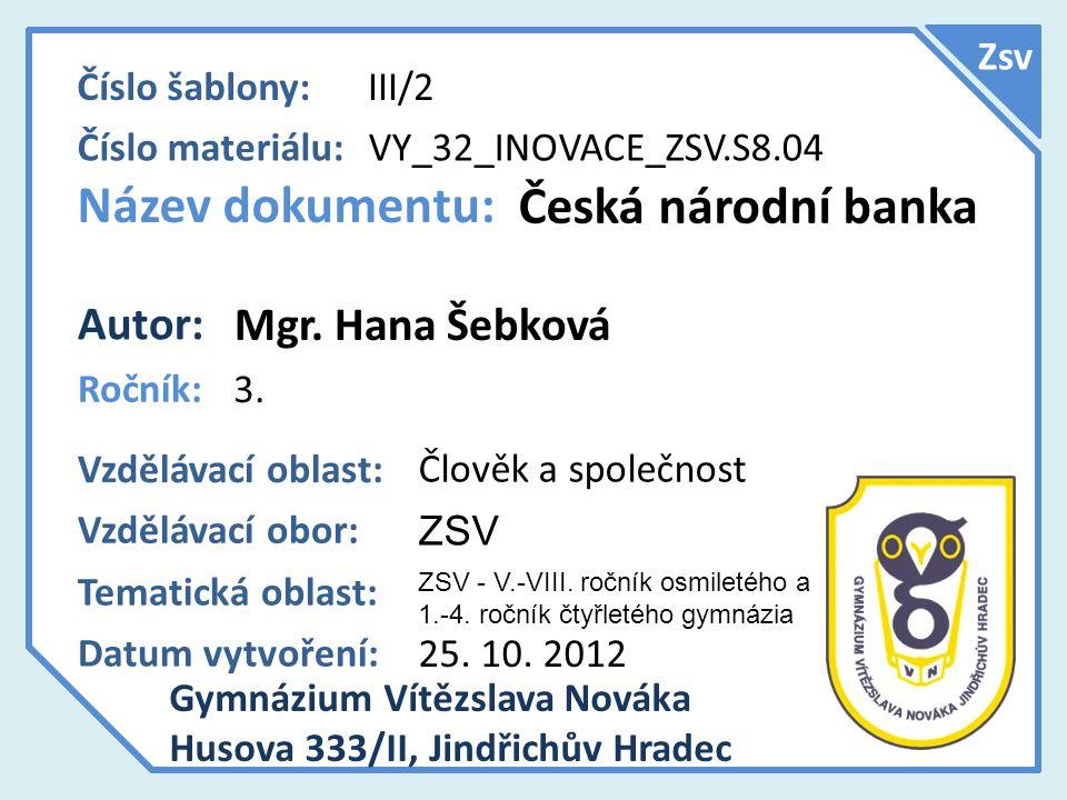 Název dokumentu: Česká národní banka Autor: Mgr. Hana Šebková Zsv