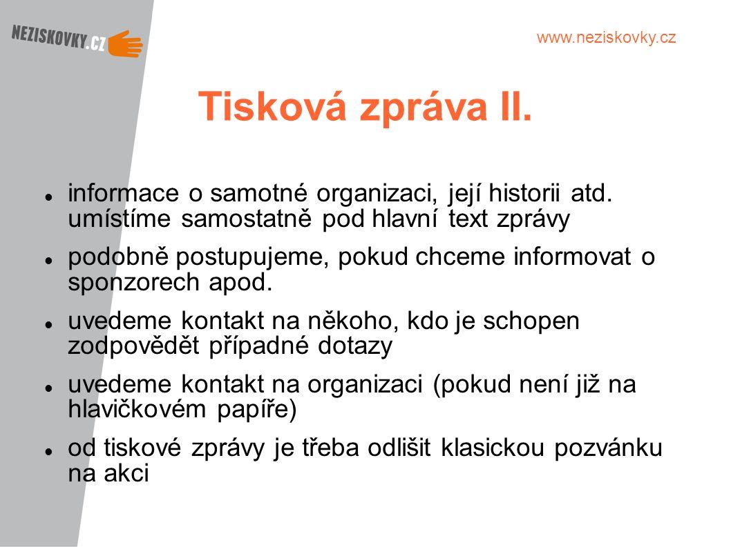 Tisková zpráva II. informace o samotné organizaci, její historii atd. umístíme samostatně pod hlavní text zprávy.