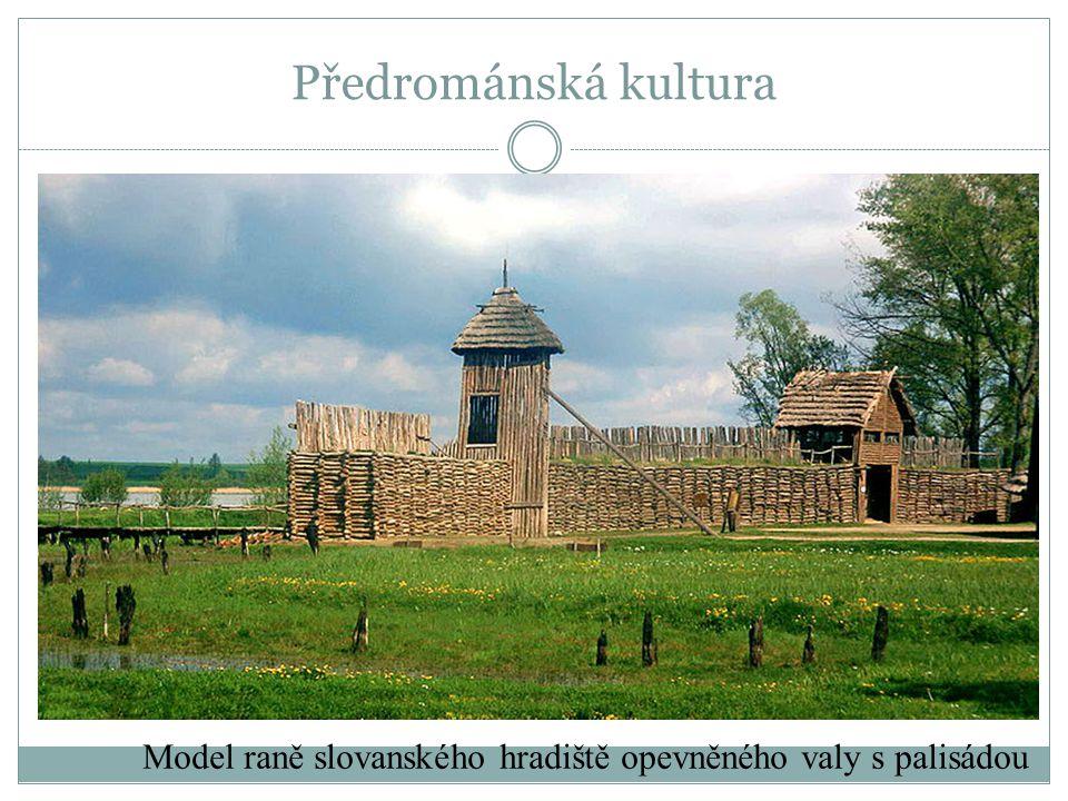 Předrománská kultura Model raně slovanského hradiště opevněného valy s palisádou