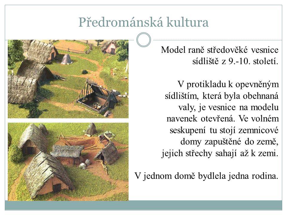 Předrománská kultura Model raně středověké vesnice