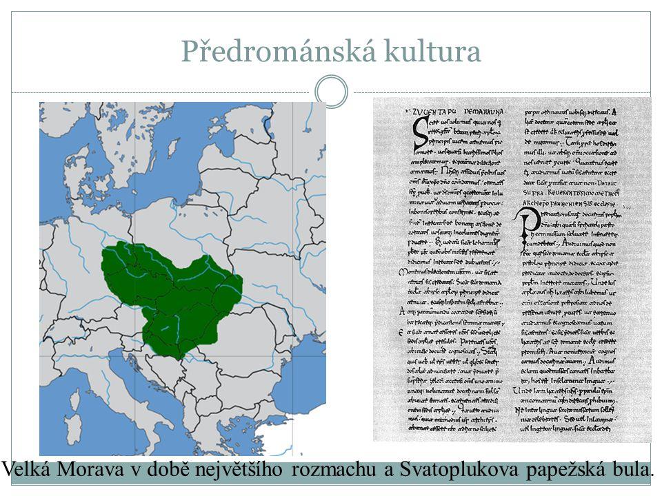 Předrománská kultura Velká Morava v době největšího rozmachu a Svatoplukova papežská bula.