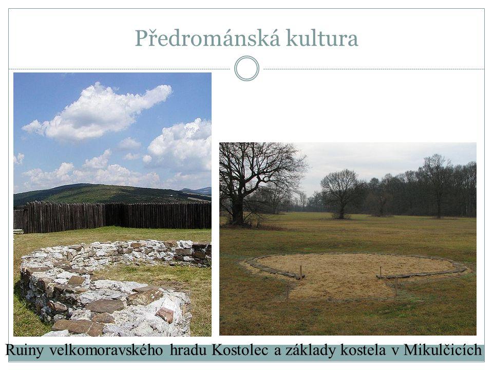 Předrománská kultura Ruiny velkomoravského hradu Kostolec a základy kostela v Mikulčicích