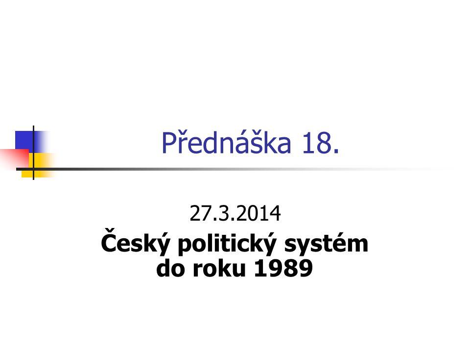27.3.2014 Český politický systém do roku 1989