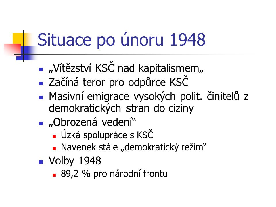 """Situace po únoru 1948 """"Vítězství KSČ nad kapitalismem"""""""