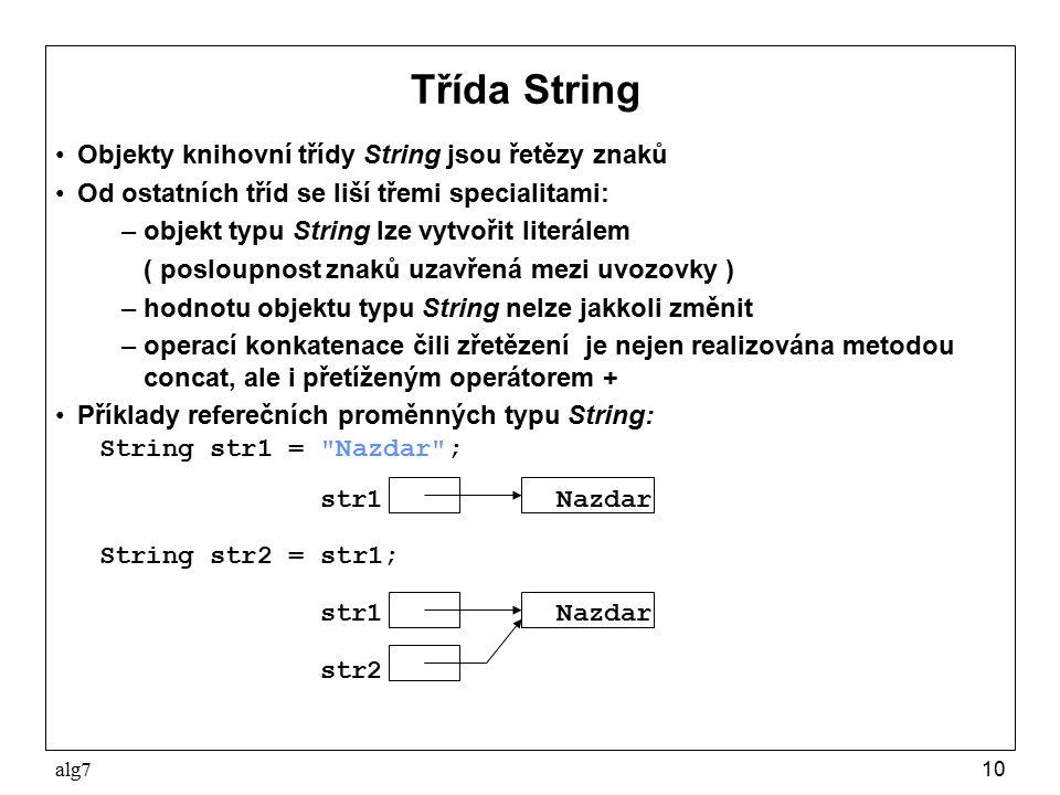 Třída String Objekty knihovní třídy String jsou řetězy znaků