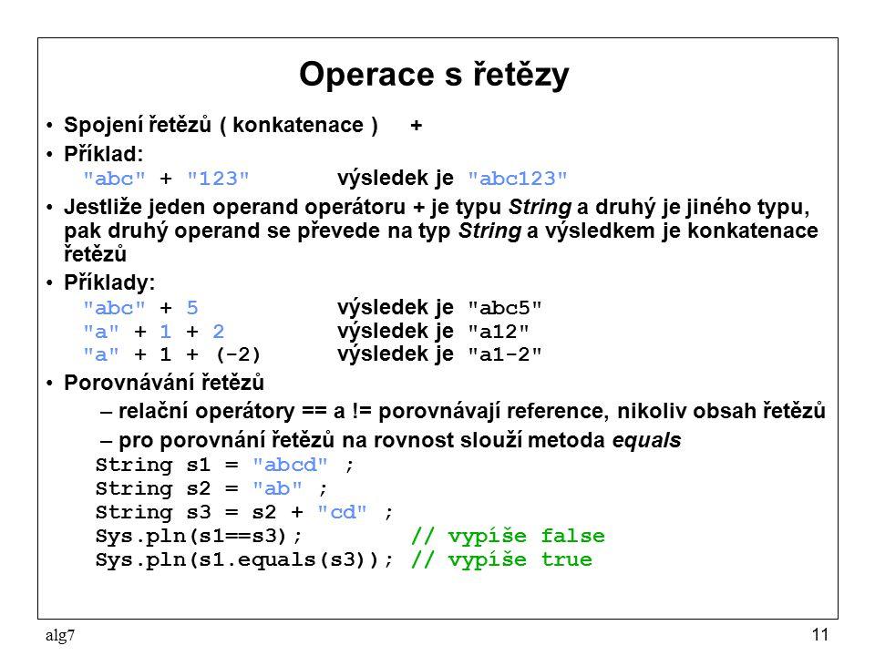 Operace s řetězy Spojení řetězů ( konkatenace ) + Příklad: