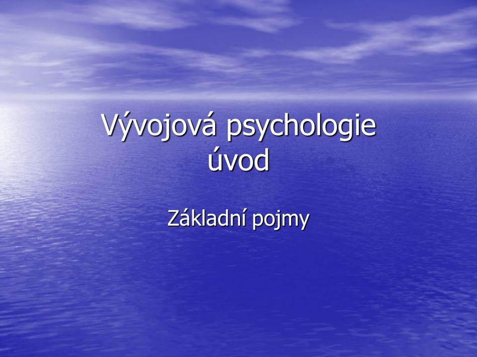 Vývojová psychologie úvod
