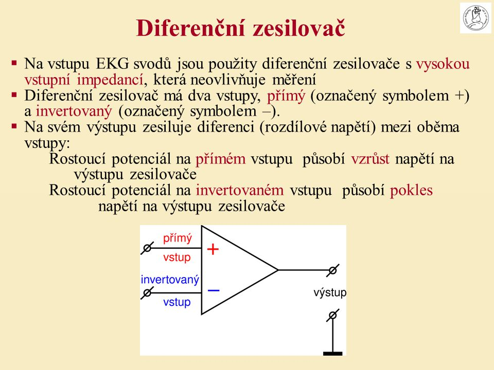 Diferenční zesilovač Na vstupu EKG svodů jsou použity diferenční zesilovače s vysokou vstupní impedancí, která neovlivňuje měření.